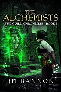 The Alchemists: A Paranormal Steampunk Thriller (The Guild Chronicles Book 2)