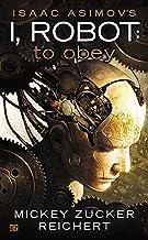 Isaac Asimov's I Robot: To Obey (I, Robot Book 1) (English Edition)