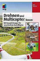 Drohnen und Multicopter bauen: Mit Bauanleitungen für verschiedene Modelltypen (mitp Professional) (German Edition) Kindle Edition