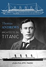 Thomas Andrews : Architecte du Titanic (French Edition)