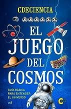 El juego del cosmos: Guía básica para entender el universo (Spanish Edition)