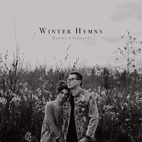 Daniel Spriggs & Caitlyn Spriggs - Winter Hymns (2019)
