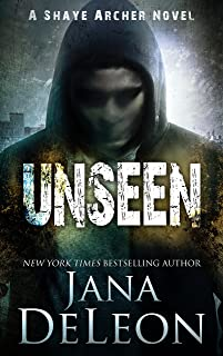 Unseen (Shaye Archer Series Book 5)