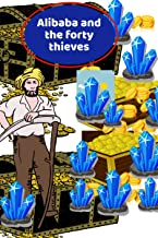 ALIBABA AND THE FORTY THIEVES: bedtime story for children: Arabian 1001 nights,teen's traditional story