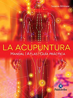 La acupuntura: Manual - Atlas - Guía práctica (Color) (Medicina) (