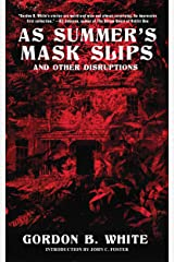 As Summer's Mask Slips and Other Disruptions Kindle Edition