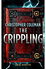 The Crippling (Gretel Book Five) Kindle Edition