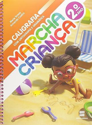 Marcha Criança. Caligrafia com Ortografia e Gramática - 2º Ano