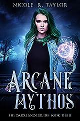 Arcane Mythos (The Darkland Druids Book 3) Kindle Edition