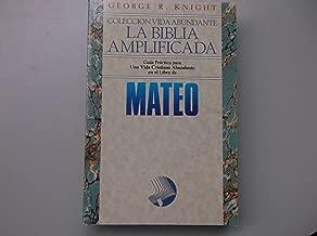 La Biblia Amplificada Guia Practica para Una Vida Cristiana Abundante en el Libro de Mateo