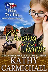 Chasing Charlie: A Romantic Comedy (The Texas Two-Step Series Book 2) Kindle Edition
