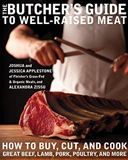 The Butcher's Guide to Well-Raised Meat: How to Buy, Cut, and Cook Great Beef, Lamb, Pork, Poultry, and More: A Cookbook