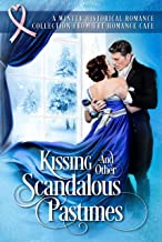 KISSING AND OTHER SCANDALOUS PASTIMES: A Winter Historical Collection from the Romance Café (Romance Café Collection Book 4) (Romance Café Books)