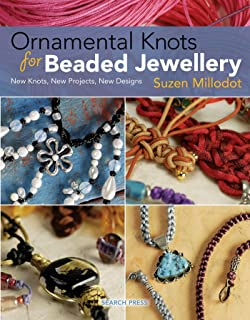 Ornamental Knots for Beaded Jewellery: New Knots, New Projects, New Designs