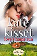 Love's Home Run: Childhood Sweethearts, Second Chance Romance, (Best Friend's Sister) (Love in the Vineyards series Standalone Book 2)