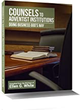 Counsels to Adventist Institutions: Doing Business God`s Way