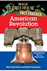 American Revolution (A Nonfiction Companion to Magic Tree House #22: Revolutionary War on Wednesday) Kindle Edition