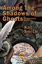 Among The Shadows Of Ghosts (Shadows Series Book 2)