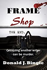 Frame Shop: Critiquing Another Writer Can Be Murder Kindle Edition