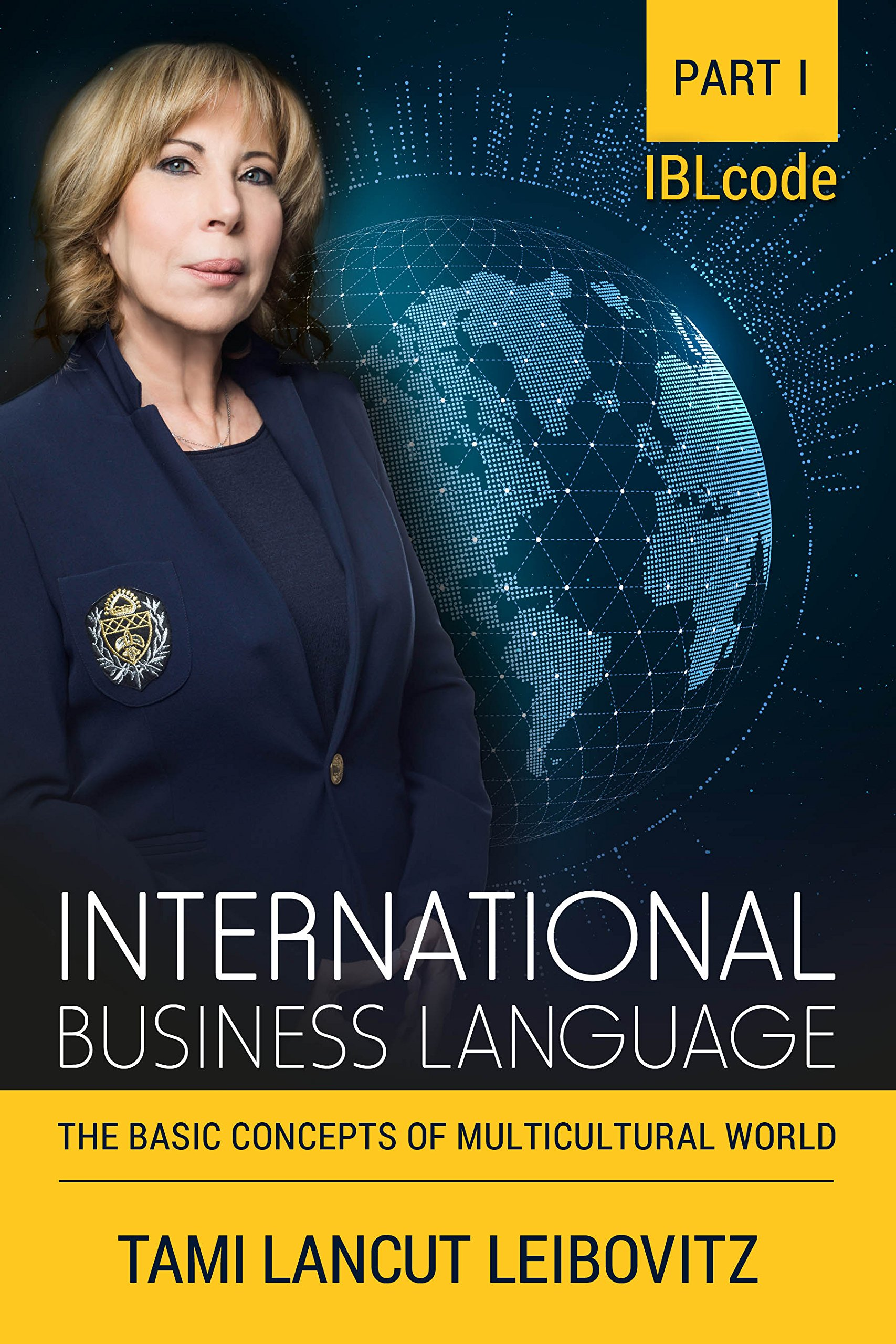 The Basic Concepts of Multicultural World (INTERNATIONAL BUSINESS LANGUAGE CODE Book 1)