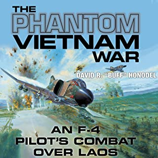 The Phantom Vietnam War (An F-4 Pilot's Combat Over Laos): North Texas Military Biography and Memoir Series, Book 12