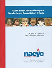 NAEYC Early Childhood PRogram Standards and Accreditation Criteria : The Mark of Quality in Early Childhood Education