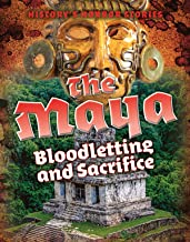 The Maya: Bloodletting and Sacrifice (History's Horror Stories)