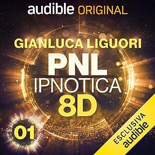 Paura del giudizio: PNL Ipnotica 8D - 1