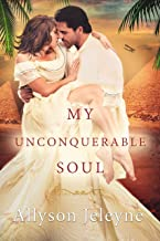 My Unconquerable Soul (Linley & Patrick Edwardian Adventures Book 2)