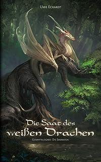 Die Saat des weißen Drachen: Fantasy-Epos (Gesamtausgabe: D