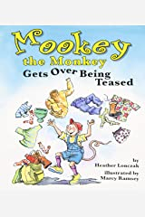Mookey the Monkey Gets over Being Teased Paperback