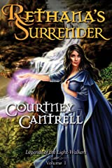 Rethana's Surrender (Legends of the Light-Walkers Book 1) Kindle Edition
