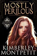Mostly Perilous (The Women of Ambrose Estate Book 4) Kindle Edition