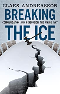 Breaking the Ice: Communication and Persuasion the Viking Way