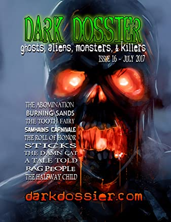 Dark Dossier #16: The Magazine of Ghosts, Aliens, Monsters, & Killers (English Edition)