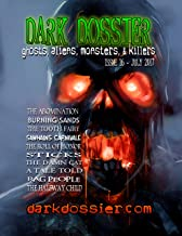 Dark Dossier #16: The Magazine of Ghosts, Aliens, Monsters, & Killers