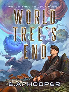 World-Tree's End (World-Tree Trilogy Book 3)
