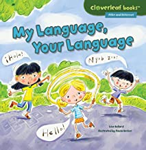 My Language, Your Language (Cloverleaf Books ™ ― Alike and Different)