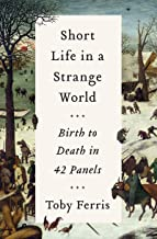 Short Life in a Strange World: Birth to Death in 42 Panels (English Edition)