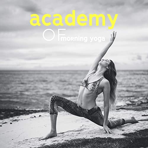 Academy of Morning Yoga: 15 New Age Meditation & Relaxation ...