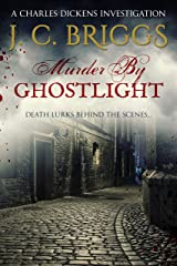 Murder By Ghostlight: Death lurks behind the scenes... (Charles Dickens Investigations Book 3) Kindle Edition