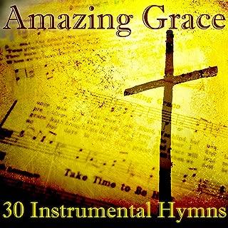 Amazing Grace: 30 Instrumental Hymns