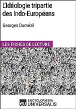 L'Idéologie tripartie des Indo-Européens de Georges Dumézil: Les Fiches de lecture d'Universalis