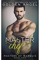 Master Chef (Masters of Marquis Book 2) Kindle Edition
