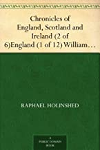 Chronicles of England, Scotland and Ireland (2 of 6)England (1 of 12) William the Conqueror