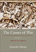 The Causes of War: Volume IV: 1650 - 1800