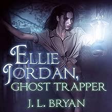 Ellie Jordan, Ghost Trapper: Ellie Jordan, Ghost Trapper Series #1