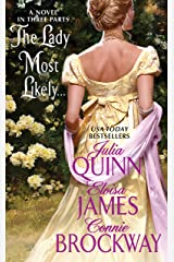 The Lady Most Likely...: A Novel in Three Parts Kindle Edition