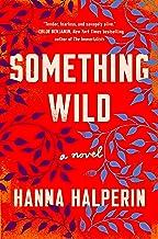 Something Wild: A Novel