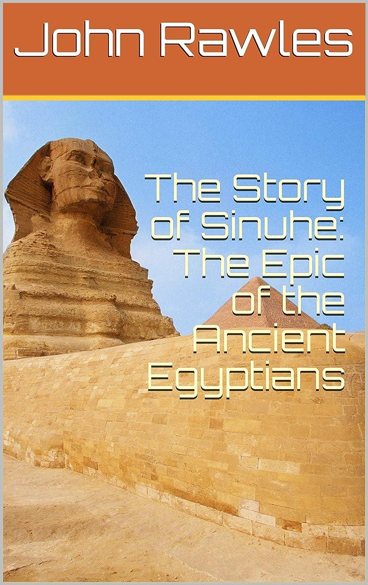 欲望怠惰暴露The Story of Sinuhe: The Epic of the Ancient Egyptians (English Edition)